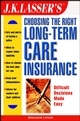 J.K. Lasser's Choosing the Right Long-Term Care Insurance (047127349X) cover image