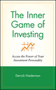 The Inner Game of Investing: Access the Power of Your Investment Personality (047131479X) cover image