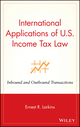 International Applications of U.S. Income Tax Law: Inbound and Outbound Transactions (047146449X) cover image