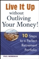 Live it Up without Outliving Your Money!: 10 Steps to a Perfect Retirement Portfolio (047173179X) cover image