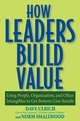 How Leaders Build Value: Using People, Organization, and Other Intangibles to Get Bottom-Line Results (047176079X) cover image