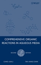 Comprehensive Organic Reactions in Aqueous Media, 2nd Edition (047176129X) cover image