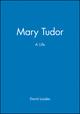 Mary Tudor: A Life (063118449X) cover image