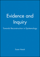 Evidence and Inquiry: Towards Reconstruction in Epistemology (063119679X) cover image