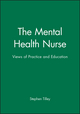 The Mental Health Nurse: Views of Practice and Education (063203999X) cover image