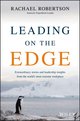 Leading on the Edge: Extraordinary Stories and Leadership Insights from The World's Most Extreme Workplace (073030549X) cover image