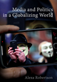 Media and Politics in a Globalizing World (074565469X) cover image