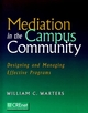 Mediation in the Campus Community: Designing and Managing Effective Programs (078794789X) cover image