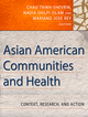 Asian American Communities and Health: Context, Research, Policy, and Action (078799829X) cover image