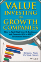 Value Investing in Growth Companies: How to Spot High Growth Businesses and Generate 40% to 400% Investment Returns (111856779X) cover image