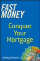 Fast Money: Conquer Your Mortgage (111861299X) cover image