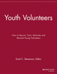 Youth Volunteers: How to Recruit, Train, Motivate and Reward Young Volunteers (111869189X) cover image