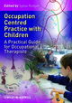 Occupation Centred Practice with Children: A Practical Guide for Occupational Therapists (111869709X) cover image
