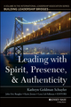 Leading with Spirit, Presence, and Authenticity: A Volume in the International Leadership Association Series, Building Leadership Bridges (111882069X) cover image