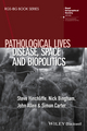 Pathological Lives: Disease, Space and Biopolitics (111899759X) cover image