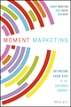 Moment Marketing: Optimizing Every Step of the Customer Journey (111936129X) cover image