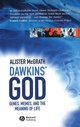 Dawkins' GOD: Genes, Memes, and the Meaning of Life (140512539X) cover image