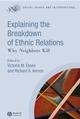 Explaining the Breakdown of Ethnic Relations: Why Neighbors Kill (140517059X) cover image