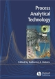 Process Analytical Technology: Spectroscopic Tools and Implementation Strategies for the Chemical and Pharmaceutical Industries (140517319X) cover image