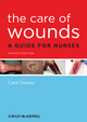 The Care of Wounds: A Guide for Nurses, 4th Edition (140519569X) cover image