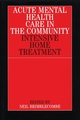 Acute Mental Health Care in the Community: Intensive Home Treatment (186156189X) cover image