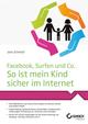 Facebook, Surfen und Co.: So ist mein Kind sicher im Internet (352768929X) cover image